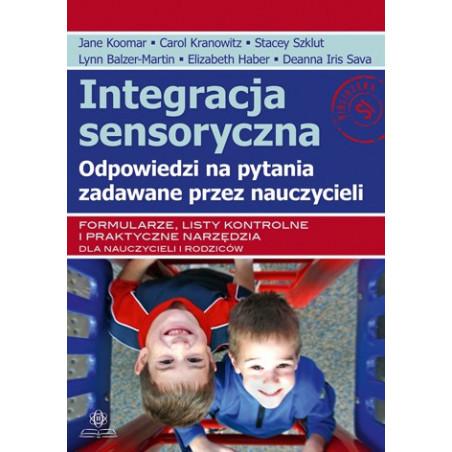 Integracja sensoryczna. Odpowiedzi na pytania zadawane przez nauczycieli