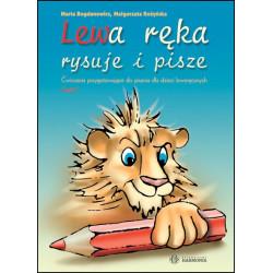 Lewa ręka rysuje i pisze. Ćwiczenia przygotowujące do pisania dla dzieci leworęcznych – Część I