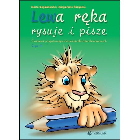 Lewa ręka rysuje i pisze. Ćwiczenia przygotowujące do pisania dla dzieci leworęcznych – Część III