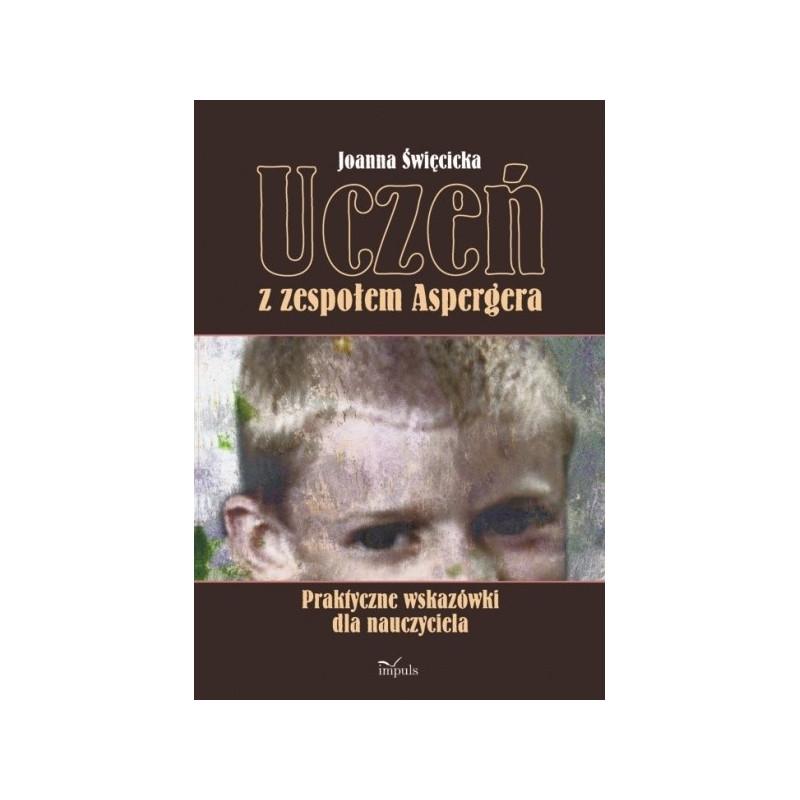 Uczeń z zespołem Aspergera. Praktyczne wskazówki dla nauczyciela