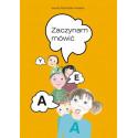 Zaczynam mówić. Program rozwijający mowę dzieci najmłodszych z problemami w mówieniu