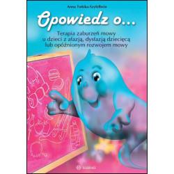 Opowiedz o... Terapia zaburzeń mowy u dzieci z afazją, dysfazją dziecięcą lub opóźnionym rozwojem mowy