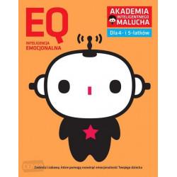 Akademia Inteligentnego Malucha. Inteligencja Kreatywna EQ. Zadania i zabawy dla 4- i 5-latków