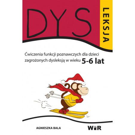 Dysleksja. Ćwiczenia funkcji poznawczych dla dzieci zagrożonych dysleksją (5 - 6 lat)
