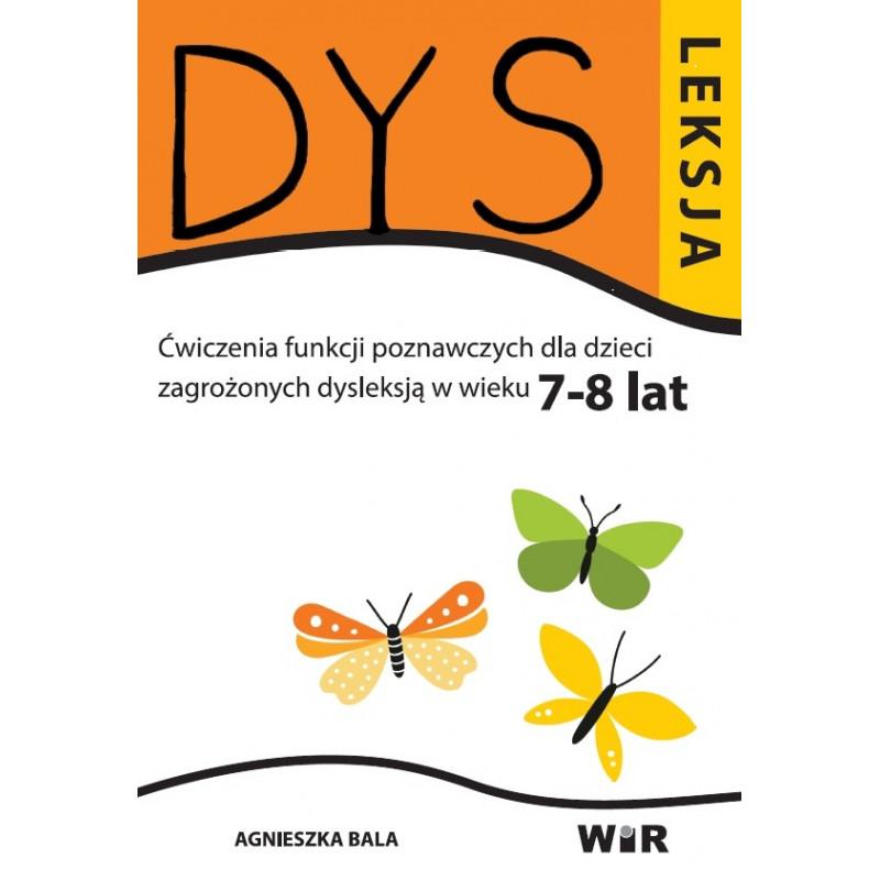 Dysleksja. Ćwiczenia funkcji poznawczych dla dzieci zagrożonych dysleksją (7-8 lat)