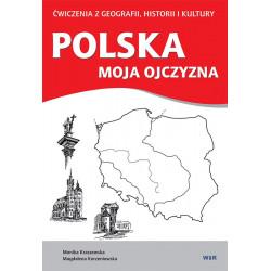 Polska moja ojczyzna - ćwiczenia z geografii, historii i kultury