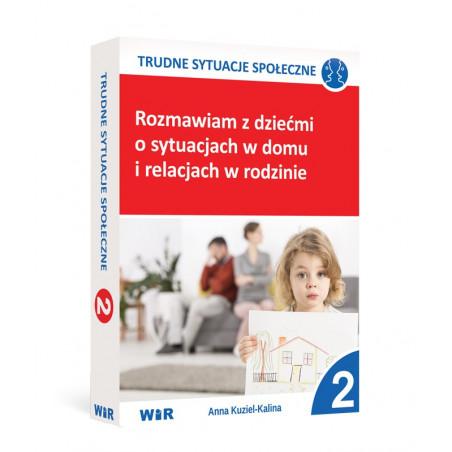 TRUDNE SYTUACJE SPOŁECZNE cz. 2 - Rozmawiam z dziećmi o sytuacjach w domu i relacjach w rodzinie