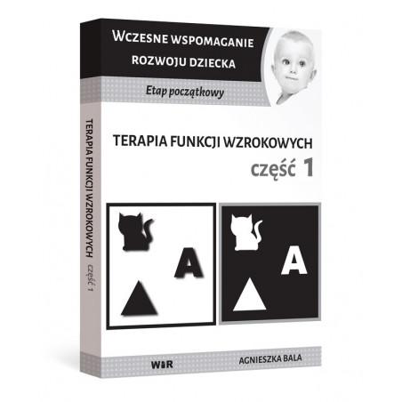 WCZESNE WSPOMAGANIE ROZWOJU: Terapia funkcji wzrokowych [Cz. 1]