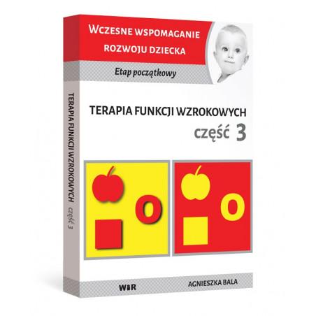WCZESNE WSPOMAGANIE ROZWOJU: Terapia funkcji wzrokowych [Cz. 3]
