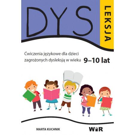 Dysleksja. Ćwiczenia funkcji poznawczych dla dzieci zagrożonych dysleksją (9 - 10 lat)