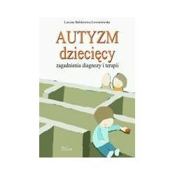 Autyzm dziecięcy, zagadnienia diagnozy i terapii