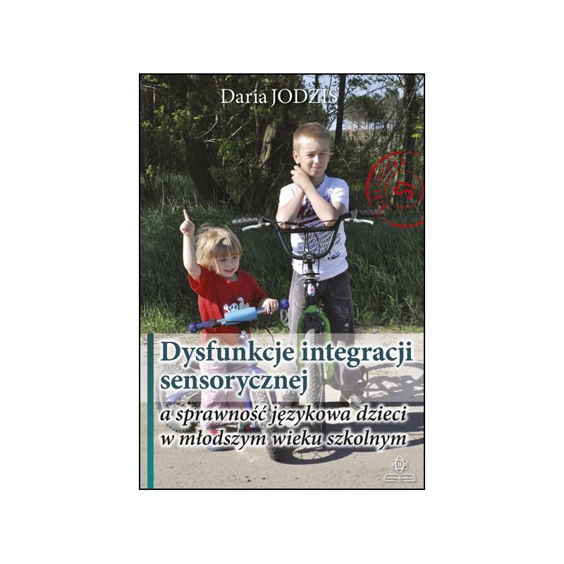 Dysfunkcje integracji sensorycznej a sprawność językowa dzieci w młodszym wieku szkolnym