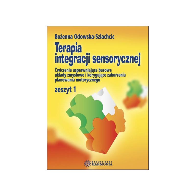 Terapia integracji sensorycznej. Zeszyt 1