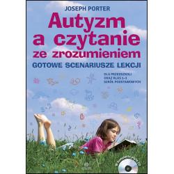 Autyzm a czytanie ze zrozumieniem. Gotowe scenariusze lekcji (dla przedszkoli i klas 1–3 szkół podstawowych)