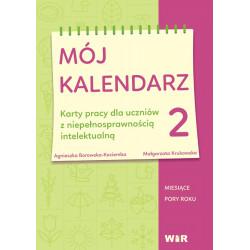 Mój kalendarz 2. Karty pracy dla uczniów z niepełnosprawnością intelektualną. Miesiące, pory roku