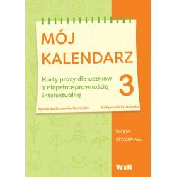 Mój kalendarz 3. Karty pracy dla uczniów z niepełnosprawnością intelektualną. Święta: styczeń-maj