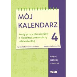 Mój kalendarz 4. Karty pracy dla uczniów z niepełnosprawnością intelektualną. Święta: czerwiec-grudzień