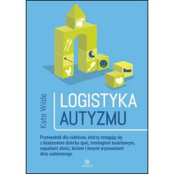 Logistyka autyzmu. Poradnik dla rodziców