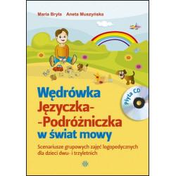 Wędrówka Języczka-Podróżniczka w świat mowy. Scenariusze zajęć logopedycznych dla dzieci dwu- i trzyletnich