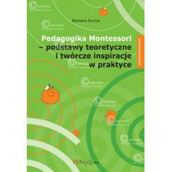 Pedagogika Montessori – podstawy teoretyczne i twórcze inspiracje w praktyce