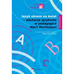 Język oknem na świat - edukacja językowa w pedagogice Marii Montessori