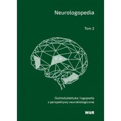 Neurologopedia. Glottodydaktyka i logopedia z perspektywy neurobiologicznej - Tom 2