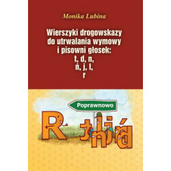 Wierszyki drogowskazy do utrwalania wymowy i pisowni głosek: t, d, n, ń, j, l, r