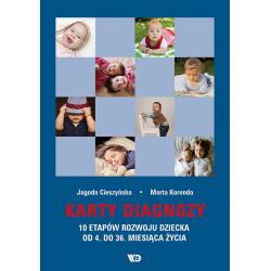Karty diagnozy. 10 etapów rozwoju dziecka od 4. do 36. miesiąca życia