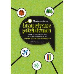 Logopedyczne poszukiwania. Pomoc logopedyczna do utrwalania wymowy głosek syczących i szumiących