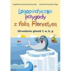 Logopedyczne przygody z foką Florentyną. Utrwalanie głosek f, w, k, g