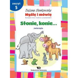 Myślę i mówię. Zeszyt 5 - Słonie, konie. Zwierzęta