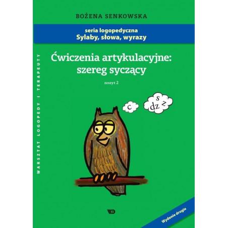 Sylaby, słowa, wyrazy. Ćwiczenia artykulacyjne: szereg syczący. Zeszyt II