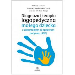 Diagnoza i terapia logopedyczna małego dziecka z zaburzeniem ze spektrum autyzmu (ASD)