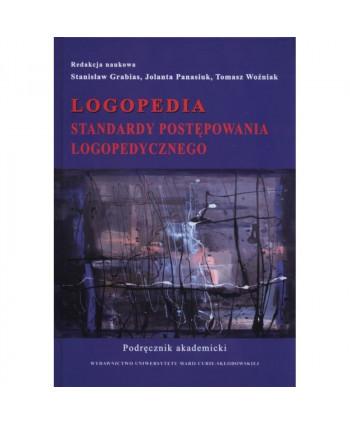 Logopedia. Standardy postępowania logopedycznego. Podręcznik akademicki