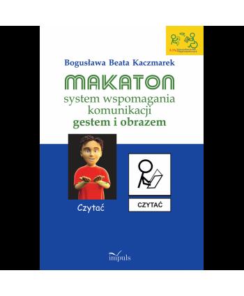 Makaton - system wspomagania komunikacji gestem i obrazem